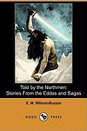 Told by the Northmen: Stories from the Eddas and Sagas (Dodo Press)