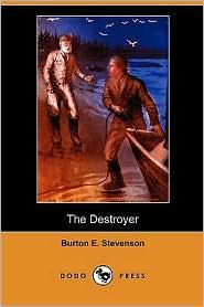 The Destroyer (Dodo Press) - Burton E. Stevenson