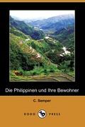 Semper, C.: Die Philippinen Und Ihre Bewohner (Dodo Press)