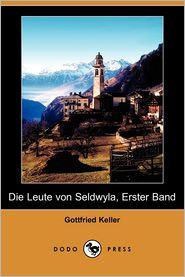 Die Leute Von Seldwyla, Erster Band - Gottfried Keller