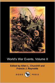 World's War Events, Volume Ii - Allen L. Churchill (Editor)