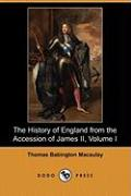 The History of England from the Accession of James II, Volume I (Dodo Press)
