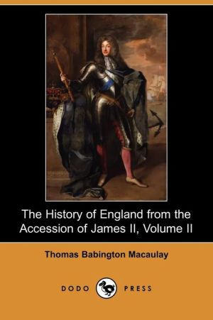 The History Of England From The Accession Of James Ii, Volume Ii