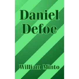 Daniel Defoe - William Minto
