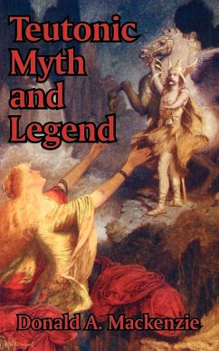 Teutonic Myth and Legend - MacKenzie, Donald A.
