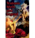 Teutonic Myth and Legend - Donald A Mackenzie