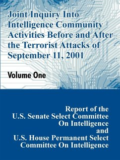 Joint Inquiry Into Intelligence Community Activities Before and After the Terrorist Attacks of September 11, 2001 (Volume One) - U. S. Congress U. S. Senate, Committee on Intelligence U. S. House, Committee on Intelligence
