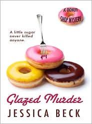 Glazed Murder (Donut Shop Mystery Series #1) - Jessica Beck