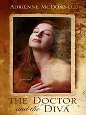 The Doctor and the Diva - McDonnell, Adrienne