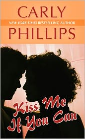 Kiss Me If You Can (Most Eligible Bachelor Series #1) - Carly Phillips