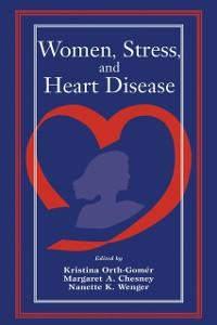 Women, Stress, and Heart Disease als eBook von - Taylor and Francis