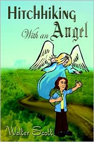 Hitchhiking With An Angel - Walter Scott Iii