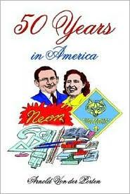 50 Years in America - Arnold Von Der Porten