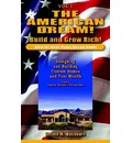 The American Dream! Build and Grow Rich! What the Smart Money Already - Steven M. Washburn