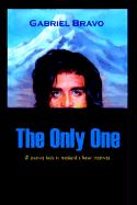 The Only One: A Journey Back to Mankinds Basic Instincts