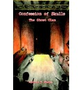 Confession of Skulls: the Ghost Clan - Michael T. Phelps