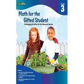 Math for the Gifted Student, Grade 3: Challenging Activities for the Advanced Learner - Flash Kids Editors
