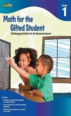 Math for the Gifted Student, Grade 1: Challenging Activities for the Advanced Learner - Furgang, Kathy