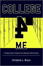 College for Me: A College Guide for Students with Attention Deficit Disorder - Christina Bryce