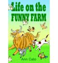 Life on the Funny Farm - Ann Cato
