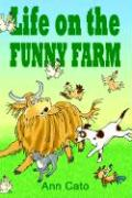 Life on the Funny Farm