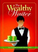 The Wealthy Waiter