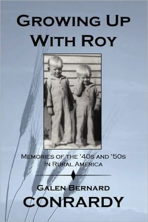 Growing Up With Roy - Galen Conrardy