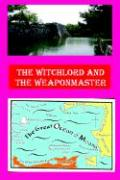 The Witchlord and the Weaponmaster