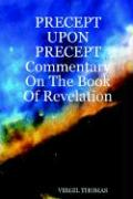 Precept Upon Precept Commentary on the Book of Revelation
