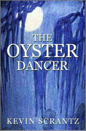 The Oyster Dancer - Kevin Scrantz