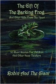 The Gift of the Barking Frog - Larry Whitler, Robin And The Giant , Robin And The Giant, Robin MacBlane
