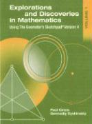 Explorations and Discoveries in Mathematics, Volume 1, Using the Geometer's Sketchpad Version 4
