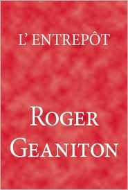 L'EntrepÔT - Roger Geaniton