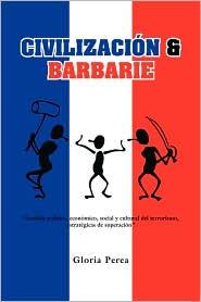 Civilizaci N & Barbarie - Gloria Perea