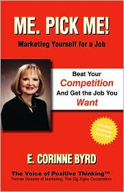 Me. Pick Me!: Marketing Yourself for a Job - E. Corinne Byrd
