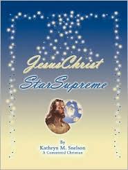 JesusChrist StarSupreme - Kathryn M. Snelson