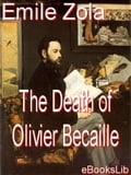 The Death of Olivier Bcaille - Zola, Emile