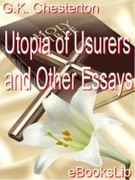 G. K. Chesterton: Utopia of Usurers and Other Essays