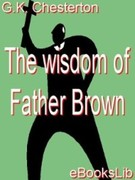 G. K. Chesterton: The Wisdom of Father Brown