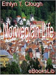 Norwegian Life - Ethlyn T. Clough