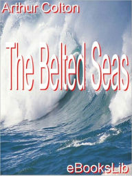 The Belted Seas - Arthur Colton