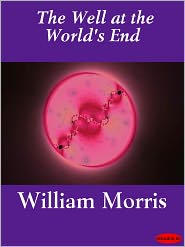 The Well At The World's End - William Morris