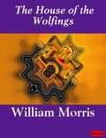 The House of the Wolfings - William Morris