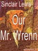 Sinclair, Lewis: Our Mr. Wrenn
