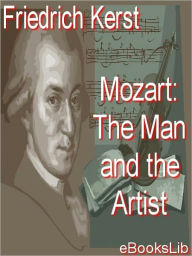 Mozart: The Man and the Artist As Revealed in His Own Words - Wolfgang Amadeus Mozart