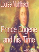 Louise Muhlbach: Prince Eugene and his Time