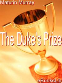 The Duke's Prize - Maturin Murray