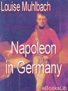 Louise Muhlbach: Napoleon in Germany