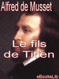 Le fils de Titien - Alfred de Musset