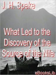 The Discovery of the Source of the Nile - James Hanning Speke